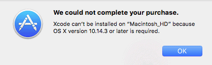 "Error message: Xcode can't be installed on ""Macintosh HD"" because OS X version 10.14.3 or later is required."